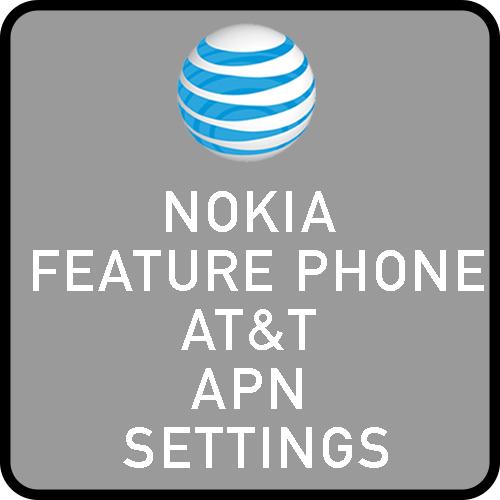 Nokia feature phone AT&T APN settings