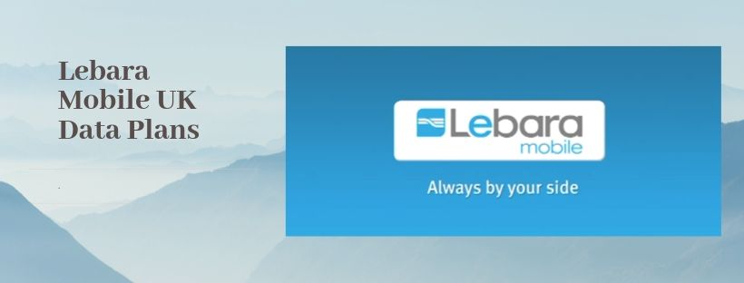 Lebara Data Plans for UK Subscribers