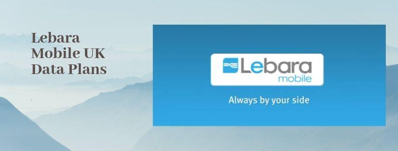 Lebara Data Plans for UK Subscribers