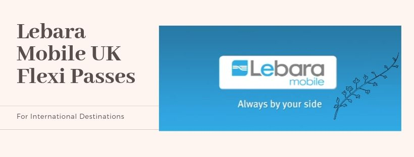 Lebara Flexi Passes for International Destinations