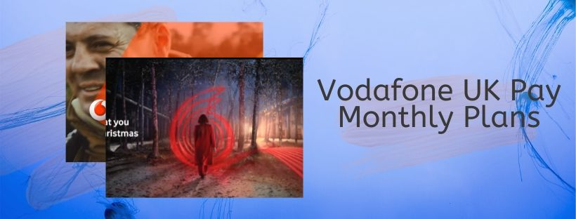 Vodafone UK Pay Monthly Mobile offers