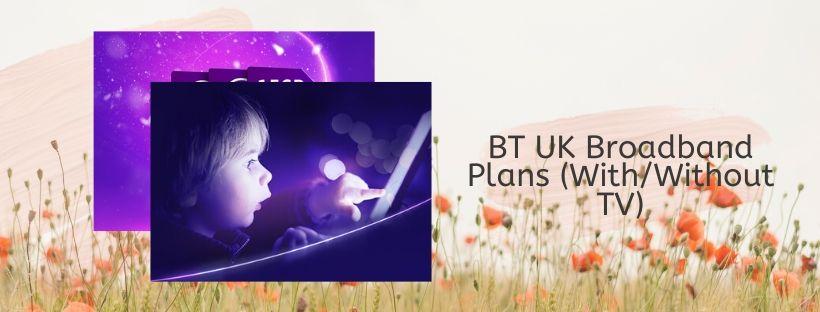 Broadband + TV Plans by BT UK